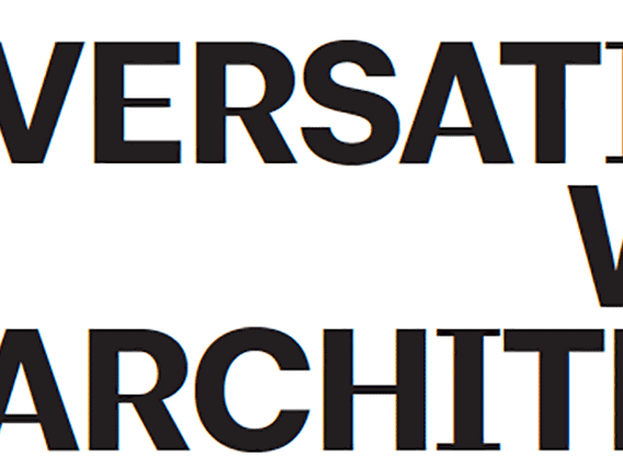 Conversations with Architects