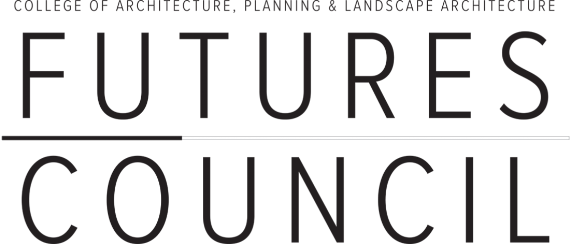 College of Architecture, Planning and Landscape Architecture Futures Council