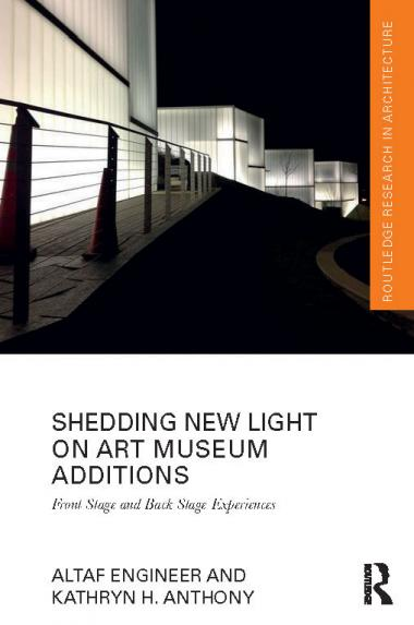 Poster for lecture: Shedding New Light on Art Museum Additions: Front Stage and Back Stage Experiences, by Altaf Engineer and Kathryn H. Anthony